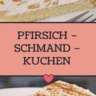 PFIRSICH – SCHMAND – KUCHEN - Chefnickrecipes