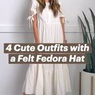 4 Cute Outfits with a Felt Fedora Hat