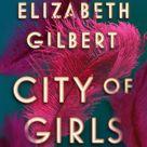 City of Girls by Elizabeth Gilbert: 9781594634741   PenguinRandomHouse.com: Books
