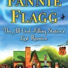 The All Girl Filling Station's Last Reunion by Fannie Flagg 9780812977172   PenguinRandomHouse.com Books
