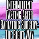 Is intermittent fasting allowed after weight loss surgery Here's what you need to know..