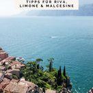 Gardasee in Norditalien – Tipps für Riva, Limone und Malcesine