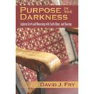 Purpose in the Darkness Lighten Grief and Mourning with Faith, Hope, and Sharing Paperback