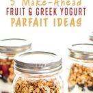 5 Make-Ahead Fruit & Greek Yogurt Parfait Ideas to Try for Breakfast