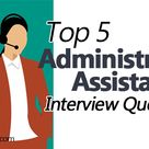 Top 5 Administrative Assistant Interview Questions 💻📩📌