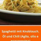 Spaghetti mit Knoblauch, Öl und Chili (Aglio, olio