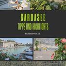 Gardasee – Meine Tipps und Highlights für den Urlaub in Italien | Reisehappen