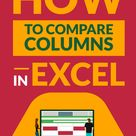 How to Compare Two Columns in Excel for matches & differences