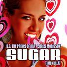 B.G The Prince Of Rap - Sugar feat Timi Kullai