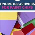 5 Fine Motor Activities for Paint Chips