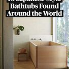 10 Japanese-Style Bathtubs Found Around the World