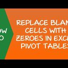 How to Replace Blank Cells with Zeros in Excel Pivot Tables