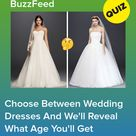 Choose Between Wedding Dresses And We'll Reveal What Age You'll Get Married At