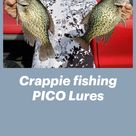 Crappie fishing PICO Lures