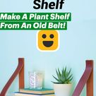 Make Your Own Plant Shelf!