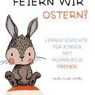 Warum feiern wir Ostern? #ostern #geschichte #kinder #kiga #kindergarten #freebie