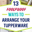 13 Ideas To Organize Tupperware and Food Storage Containers | DIY Organizing ideas