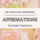 20 Morning Affirmations To Start Your Day - Self-Care Overload