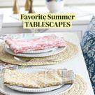 Favorite Summer TABLESCAPES