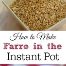 How to Make Farro in the Instant Pot - Retro Housewife Goes Green