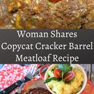 Woman Shares Copycat Cracker Barrel Meatloaf Recipe