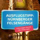 Ausflugstipp: Nürnberger Felsengänge