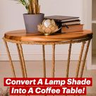 Convert A Lamp Shade Into A Coffee Table!