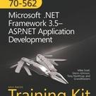MCTS Self-Paced Training Kit (Exam 70-562): Microsoft� .NET Framework 3.5�ASP.NET Application Development: Microsoft(r) .Net Framework 3.5 ASP.Net Application Development (Pro - Certification)