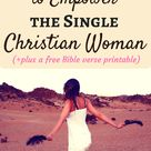 7 verses for the Strong & Confident Single Christian Woman – Being Woman