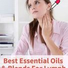 Essential Oils For Lymph Nodes – Time To Deflate Those Painful Mini-Beans | Essential Oil Benefits