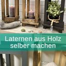 DIY Projekt: Holzlaternen selber machen   So gehts!