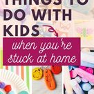 131 Fun Things to do with Kids at Home