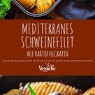 Mediterranes Schweinefilet auf Kartoffelgratin