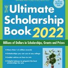 The Ultimate Scholarship Book 2022: Billions Of Dollars In ...