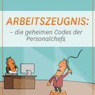 Die geheimen Codes im Arbeitszeugnis