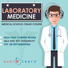 Laboratory Medicine   Medical School Crash Course