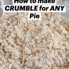 How to make CRUMBLE for ANY Pie