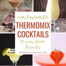 Collection of Thermomix Cocktails   mamalovesadrink.com