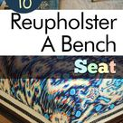 How to Reupholster A Bench Seat - My List of Lists