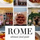 Rome: A Foodie's Guide - What to Eat & Drink in the Italian Capital