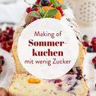 Zuckerreduzierter Sommerkuchen –Rezept