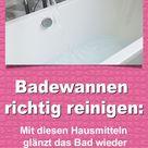 Badewannen richtig reinigen: Mit diesen Hausmitteln glänzt das Bad wieder - Meine Haushaltstipps