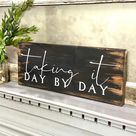 Taking It Day by Day Sign | Farmhouse Wood Sign | Modern Farmhouse Decor | Inspirational Quotes | Encouragement Gifts | Inspirational Sign