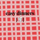 easy dinners [🥡]
