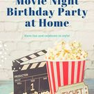 How to Plan a Movie Night Birthday Party at Home