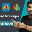 FDM Vs ADM Vs 1DM – Android Download Manager Comparison!