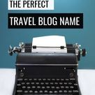Travel Blog Names   How to find the perfect one ⋆ Fernwehsarah