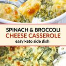 Keto Spinach & Broccoli Cheese Casserole   easy low carb side dish