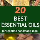 20 BEST Essential Oils to Scent Handmade Soap Naturally and Some Essential Oil Blends to Try — Home