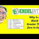 Why Is A Blank Greater Than Zero In Excel
